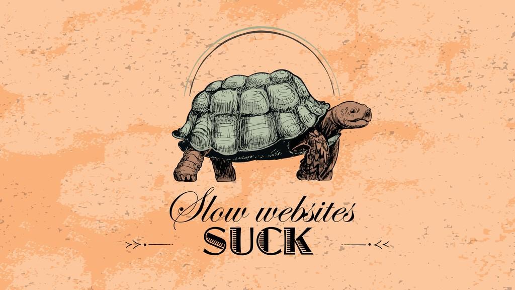 Slow websites SUCK