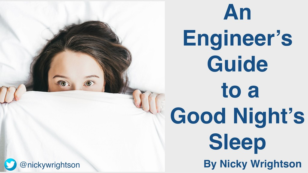 @nickywrightson An Engineer's Guide to a Good N...