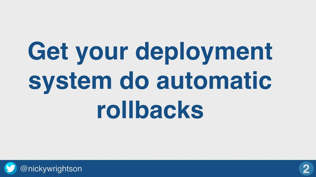 @nickywrightson 2 Get your deployment system do...