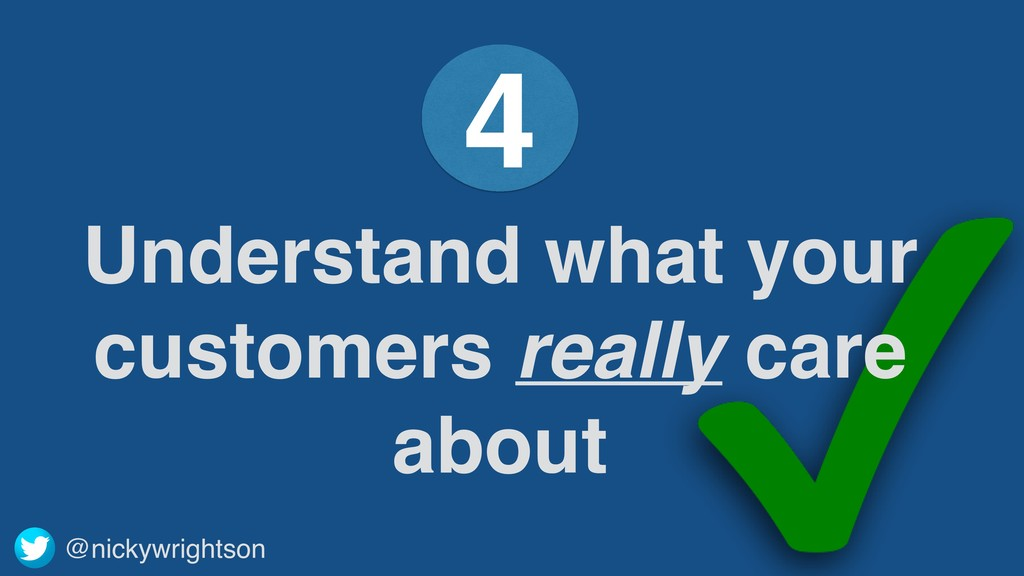 @nickywrightson Understand what your customers ...