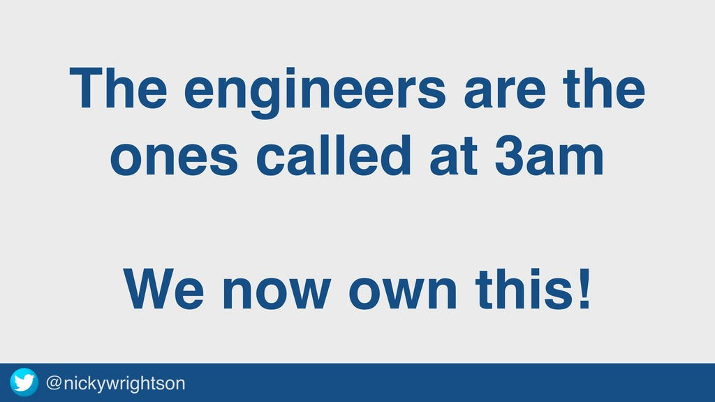 @nickywrightson The engineers are the ones call...