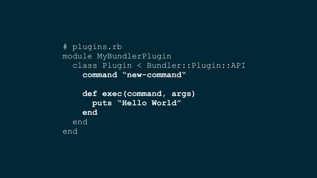 # plugins.rb module MyBundlerPlugin class Plugi...