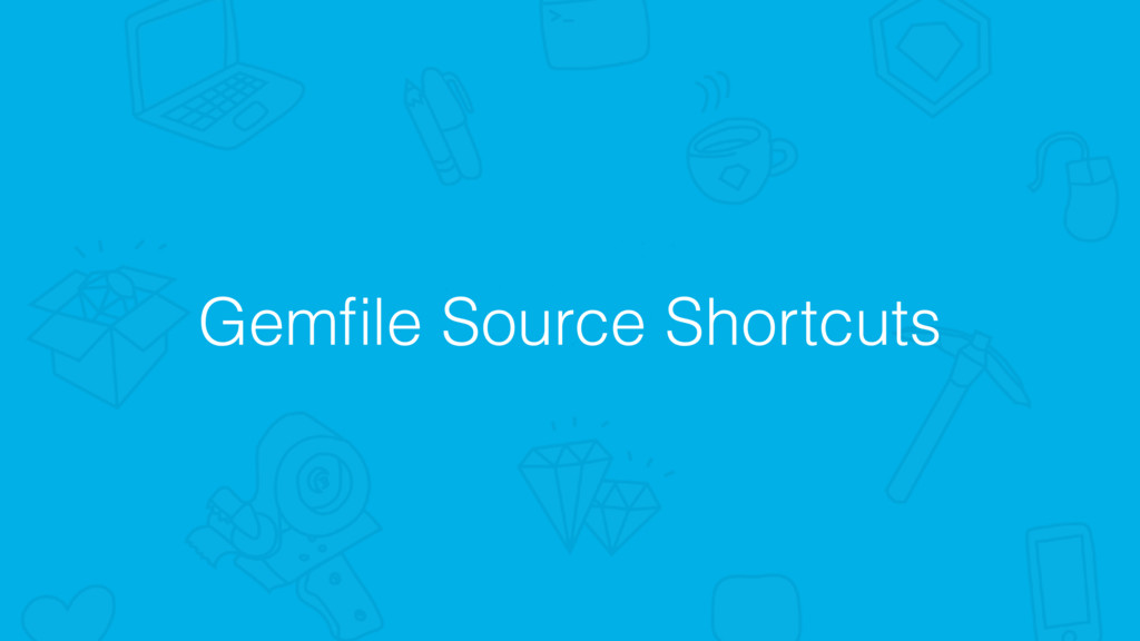 Gemfile Source Shortcuts
