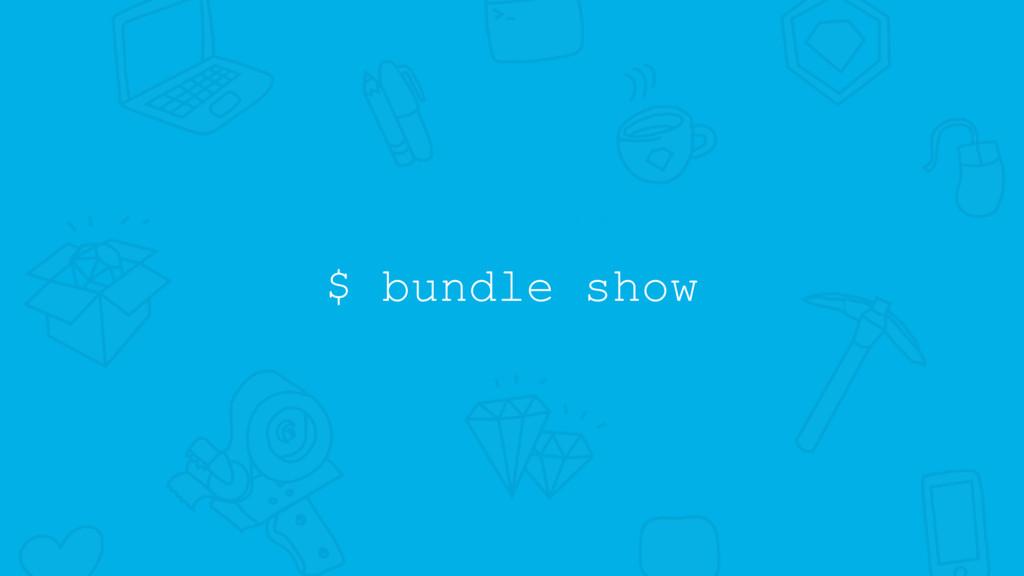 $ bundle show