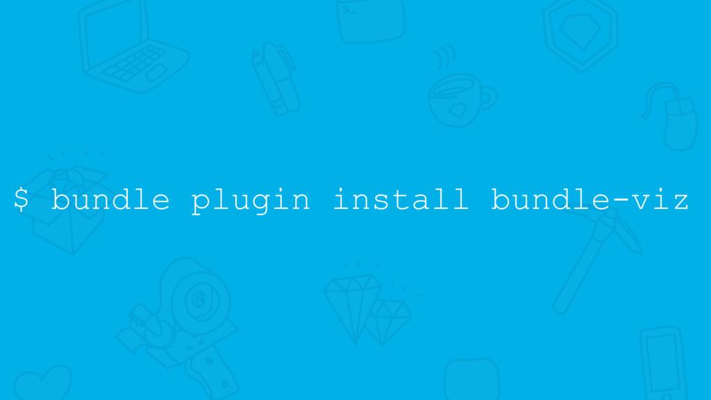 $ bundle plugin install bundle-viz