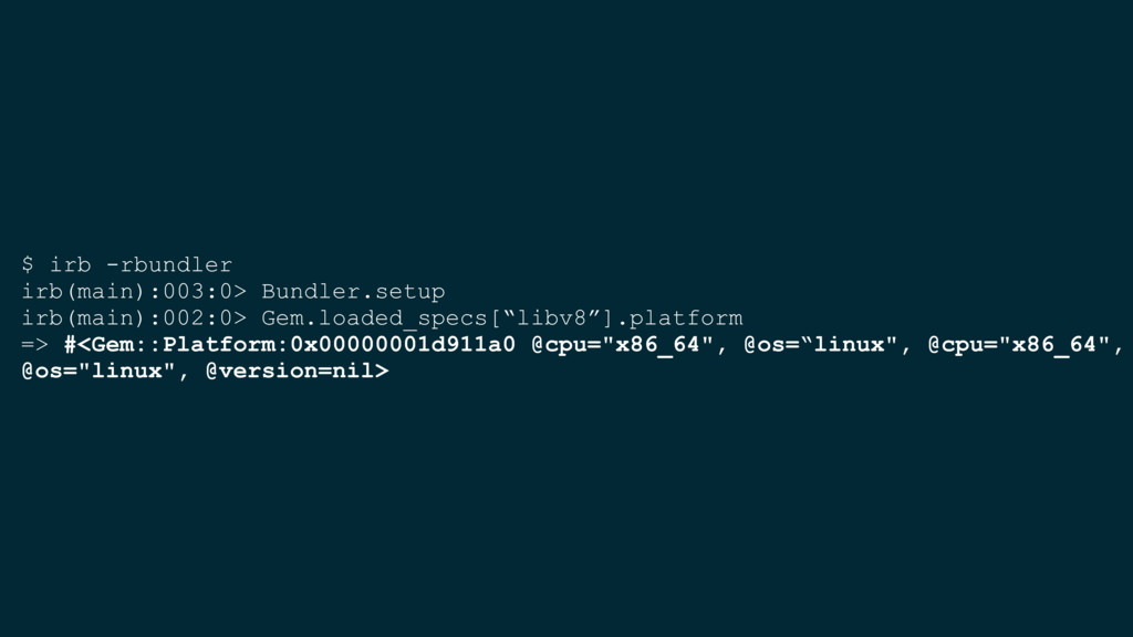 $ irb -rbundler irb(main):003:0> Bundler.setup ...