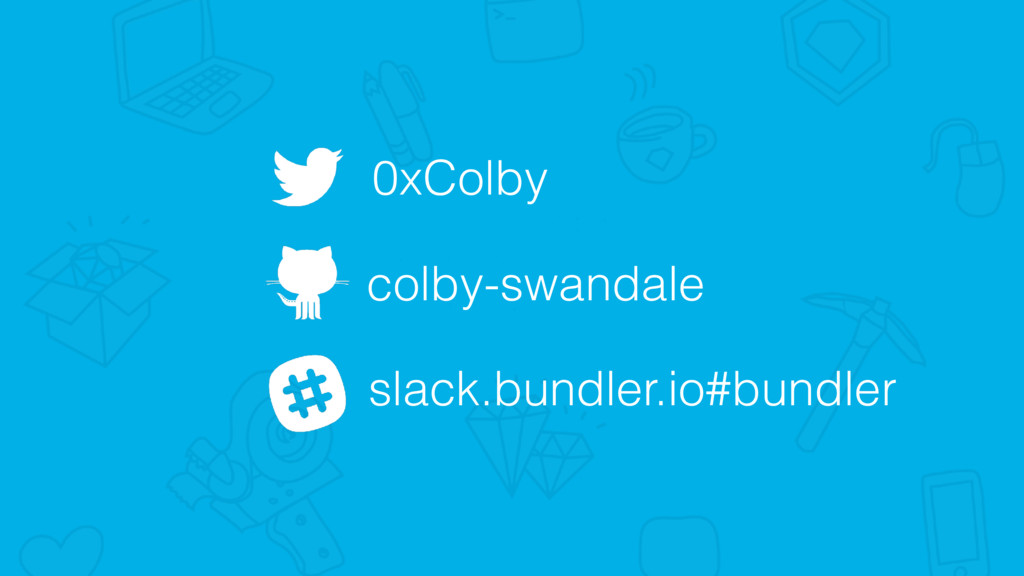 0xColby colby-swandale slack.bundler.io#bundler