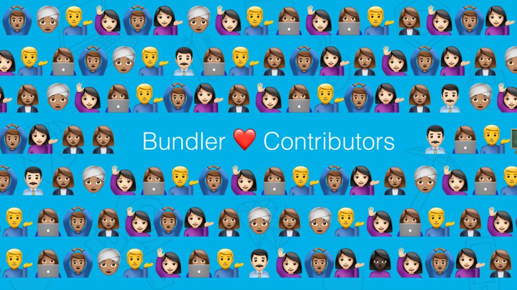 Bundler ❤ Contributors %&'()*$%&()*$%&+'( $%&& ...