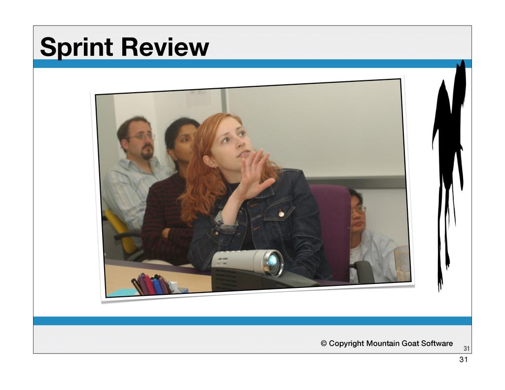© Copyright Mountain Goat Software 31 Sprint Re...