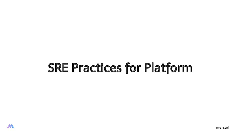 SRE Practices for Platform