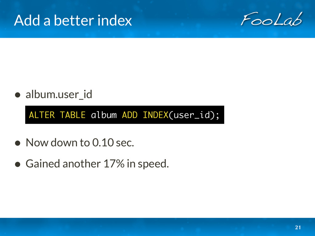 Add a better index 21 • album.user_id • Now dow...