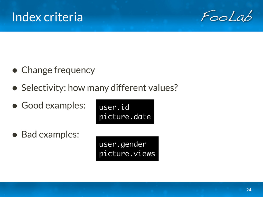 Index criteria 24 • Change frequency • Selectiv...