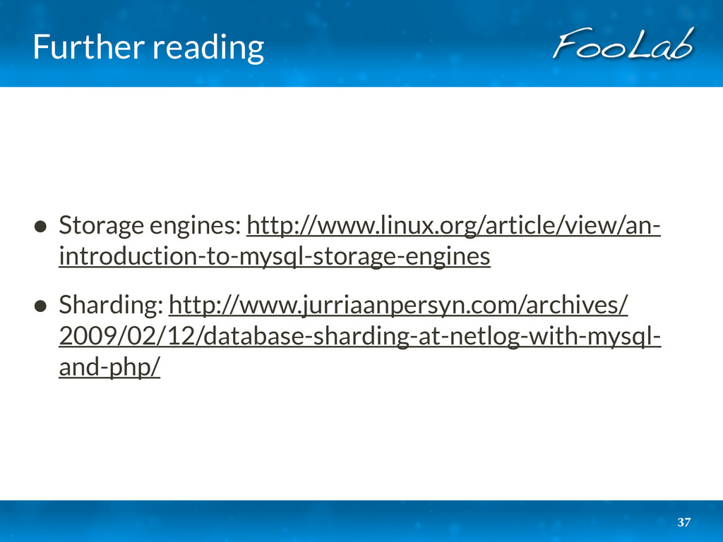 Further reading • Storage engines: http://www.l...