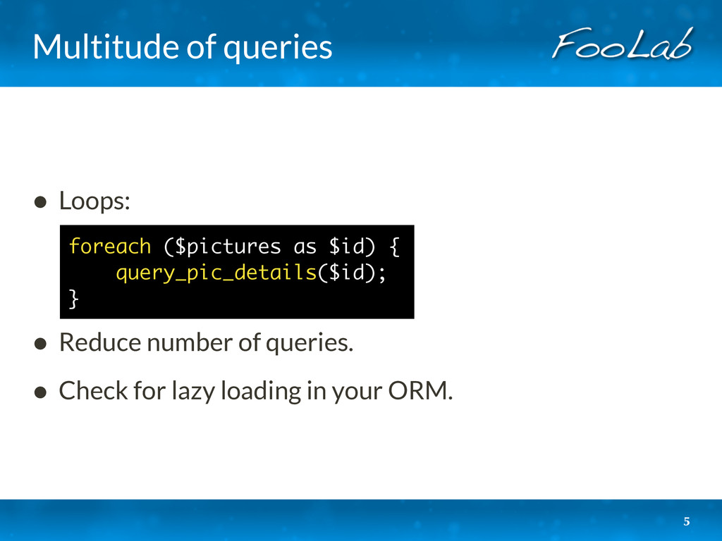 Multitude of queries • Loops: • Reduce number o...