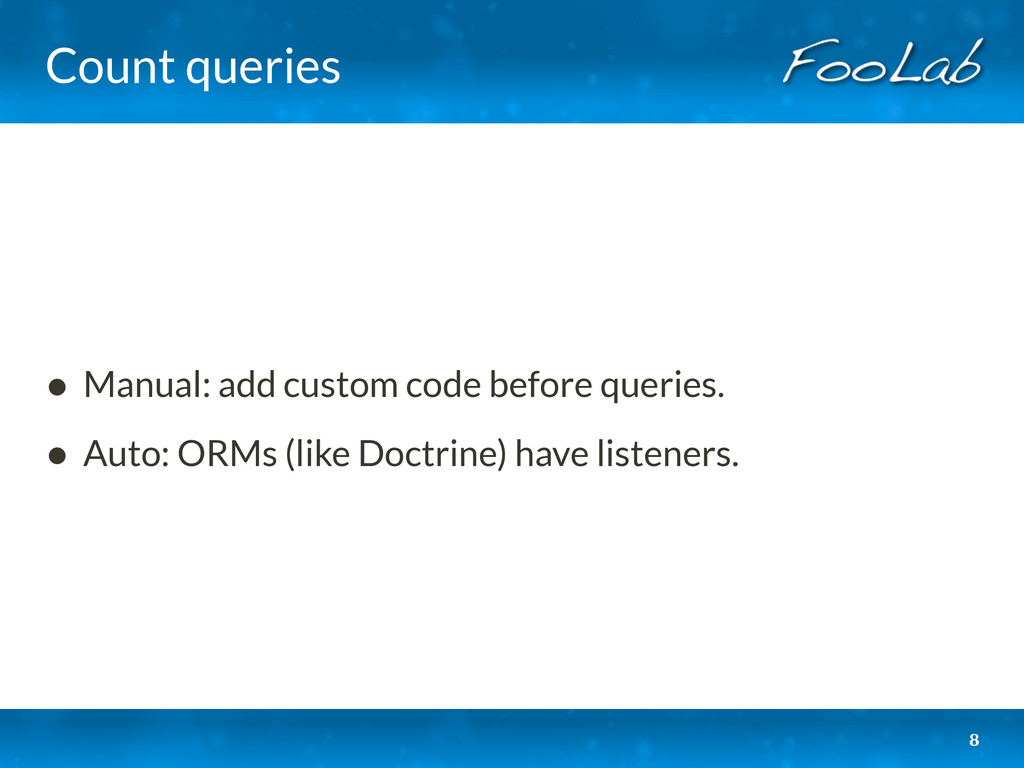 Count queries • Manual: add custom code before ...
