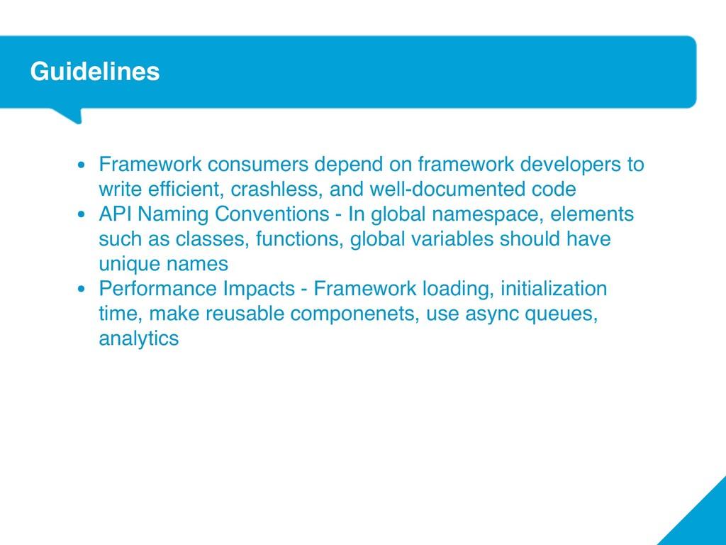 Guidelines • Framework consumers depend on fram...