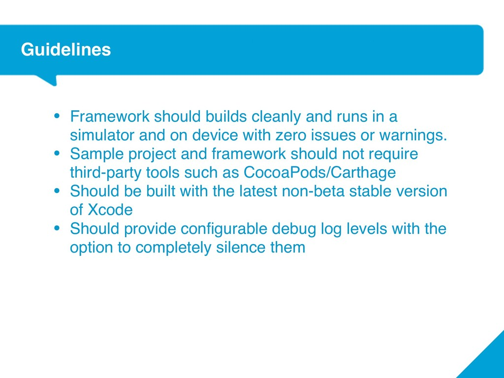 Guidelines • Framework should builds cleanly an...
