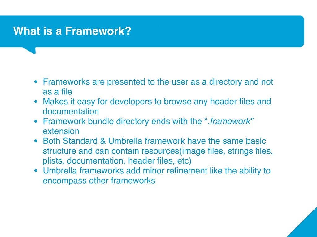 What is a Framework? • Frameworks are presented...