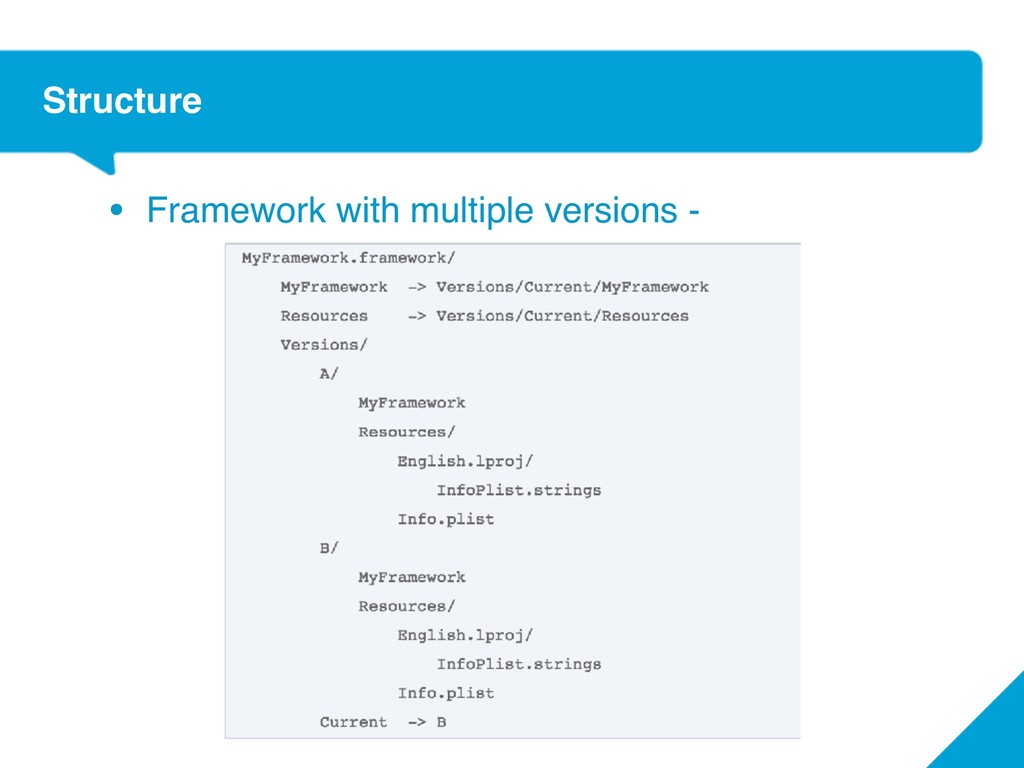 Structure • Framework with multiple versions -...