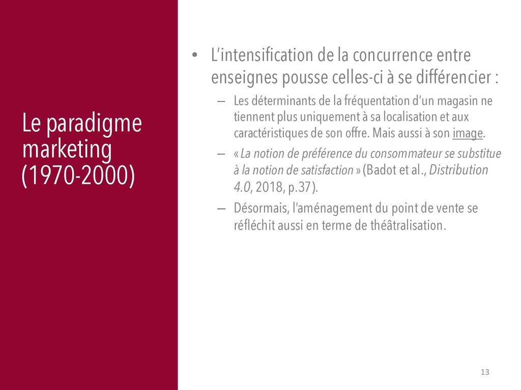 13 Le paradigme marketing (1970-2000) • L'inten...