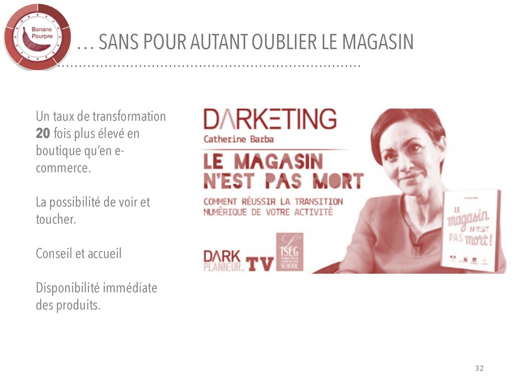 … SANS POUR AUTANT OUBLIER LE MAGASIN 32 Un tau...