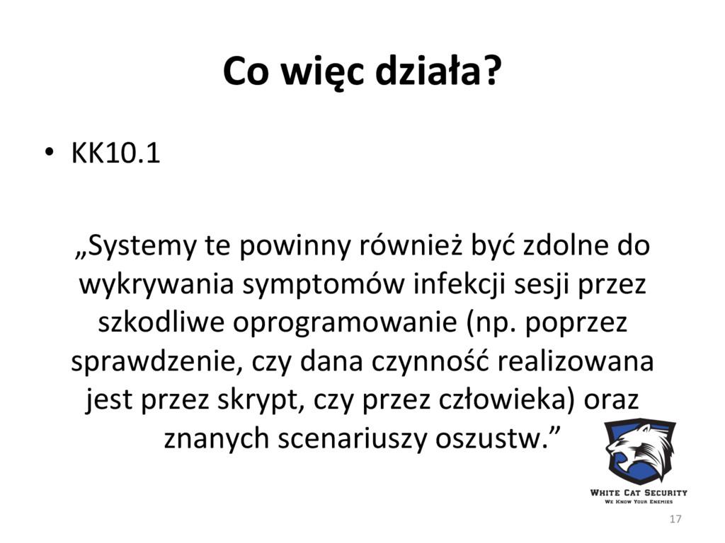 """Co więc działa?  • KK10.1  """"System..."""