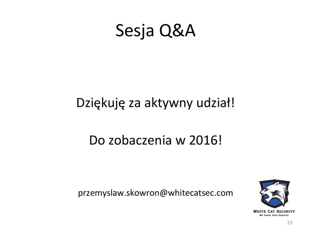 Sesja Q&A    Dziękuję za aktywny...