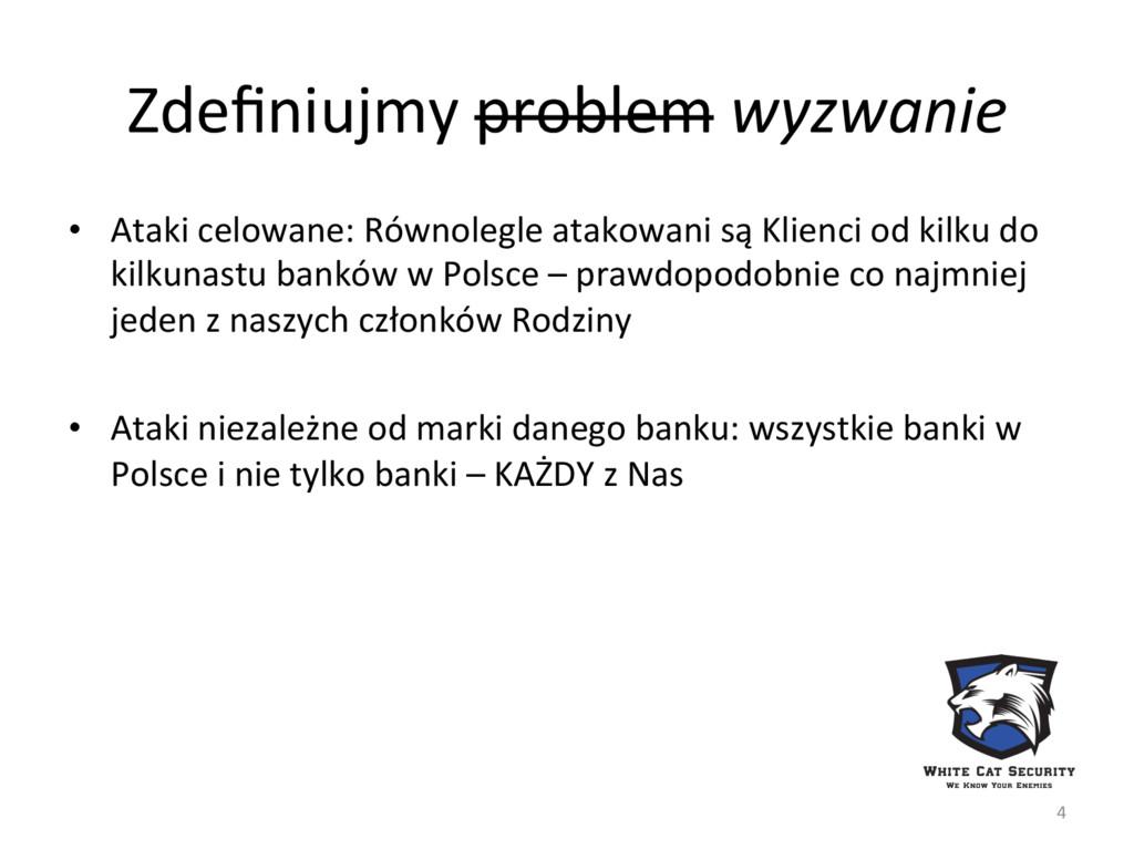 Zdefiniujmy problem wyzwanie  • Ataki...