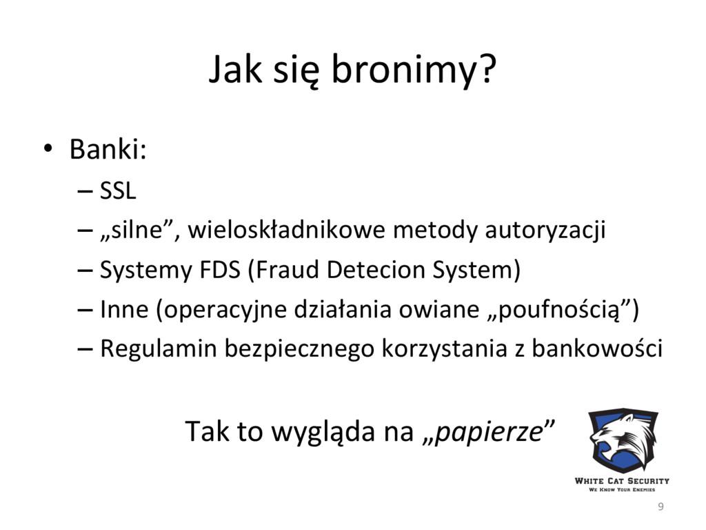 Jak się bronimy?  • Banki:  –SSL...