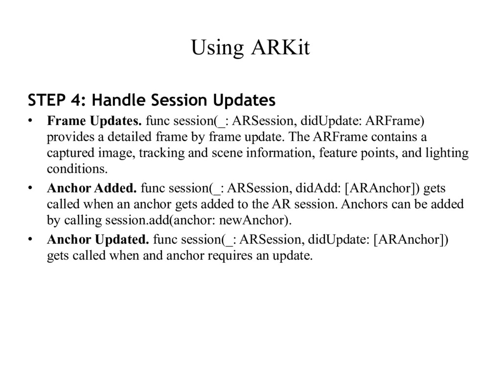Using ARKit STEP 4: Handle Session Updates • Fr...