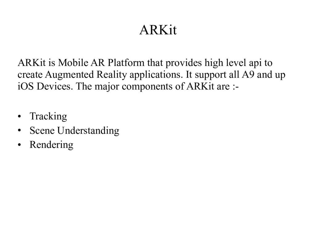 ARKit ARKit is Mobile AR Platform that provides...