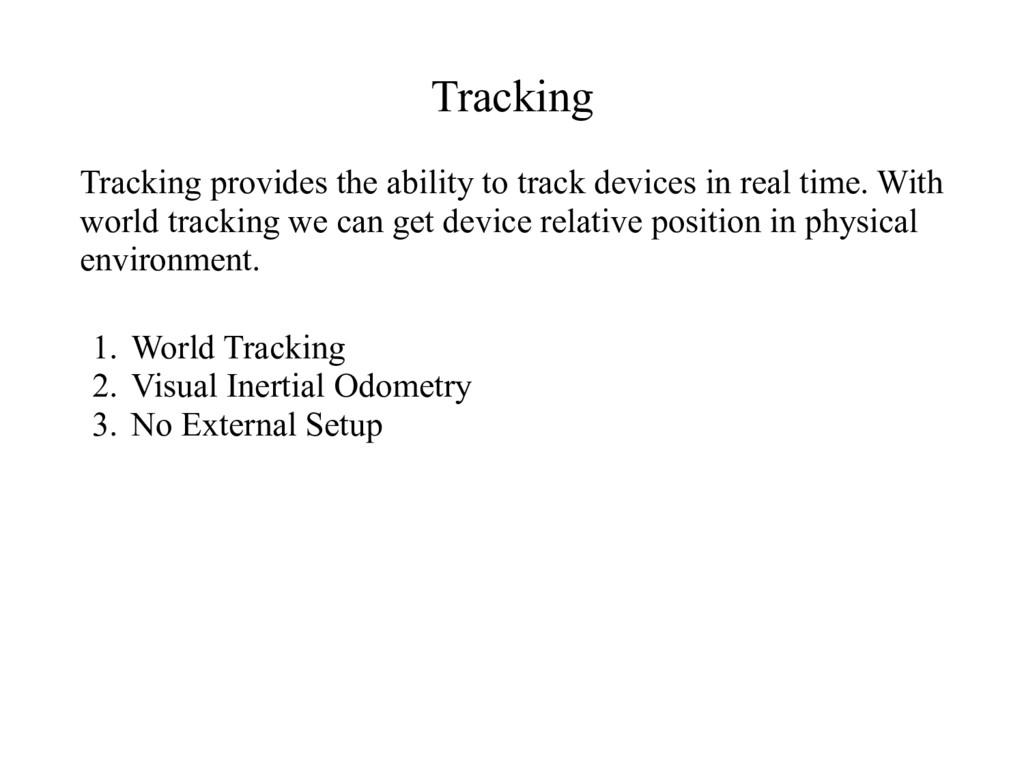 Tracking 1. World Tracking 2. Visual Inertial O...