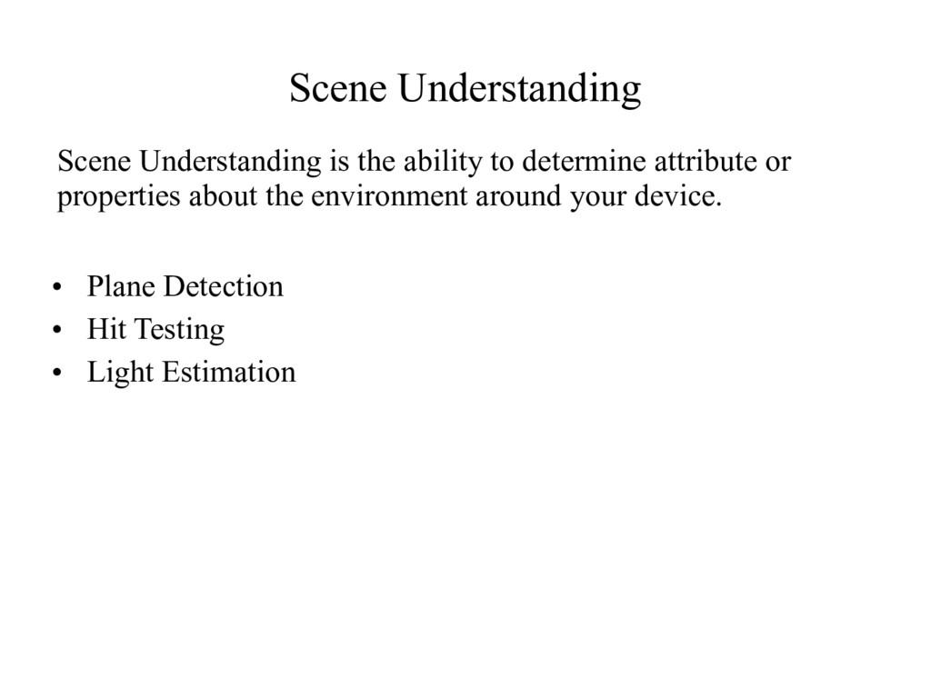• Plane Detection • Hit Testing • Light Estimat...