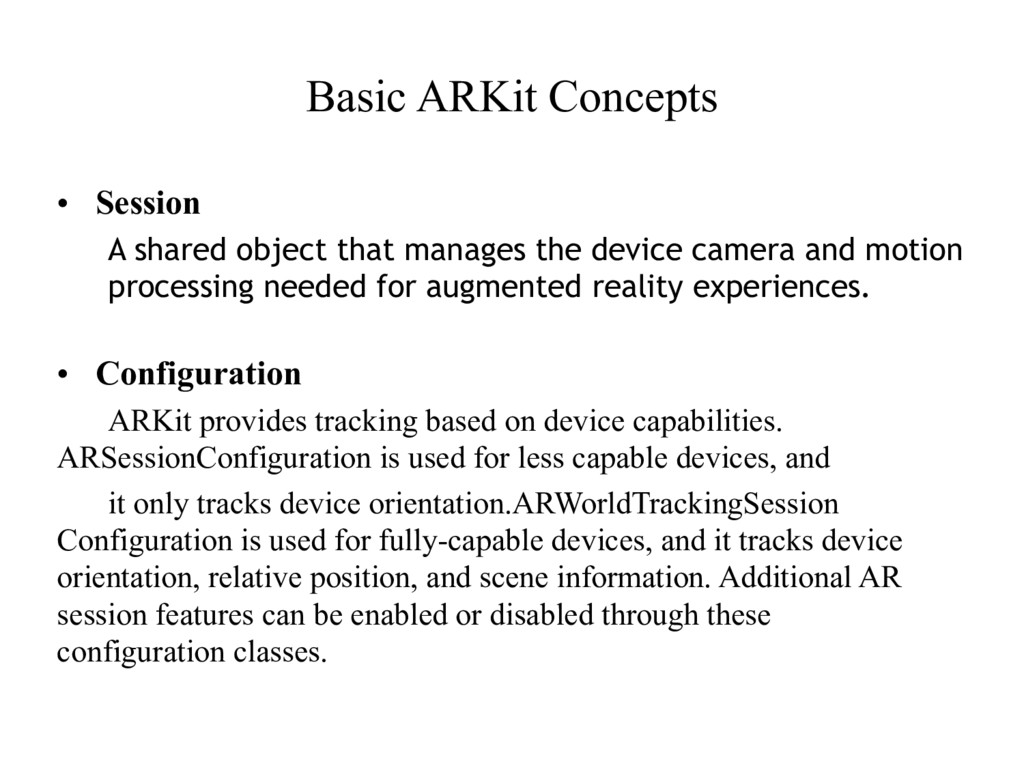 Basic ARKit Concepts • Session A shared object ...