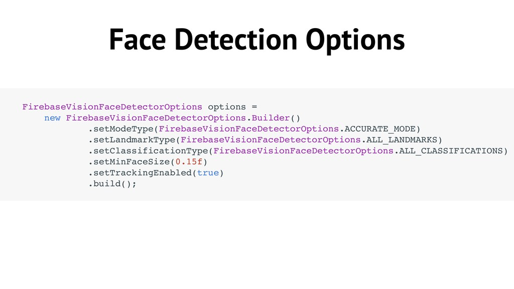 Face Detection Options FirebaseVisionFaceDetect...