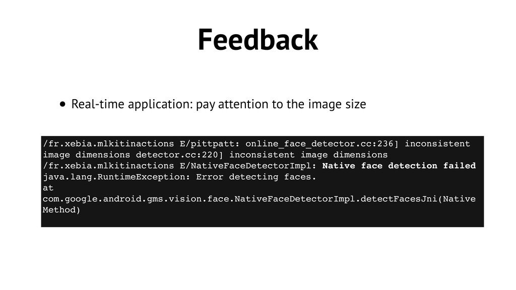 Feedback • Real-time application: pay attention...