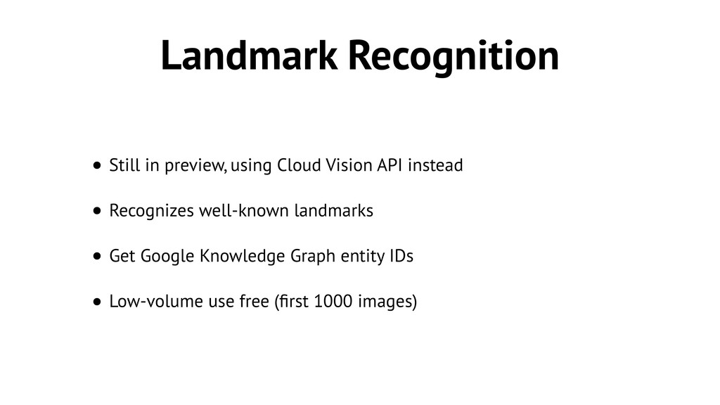 Landmark Recognition • Still in preview, using ...