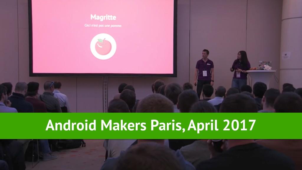 Android Makers Paris, April 2017