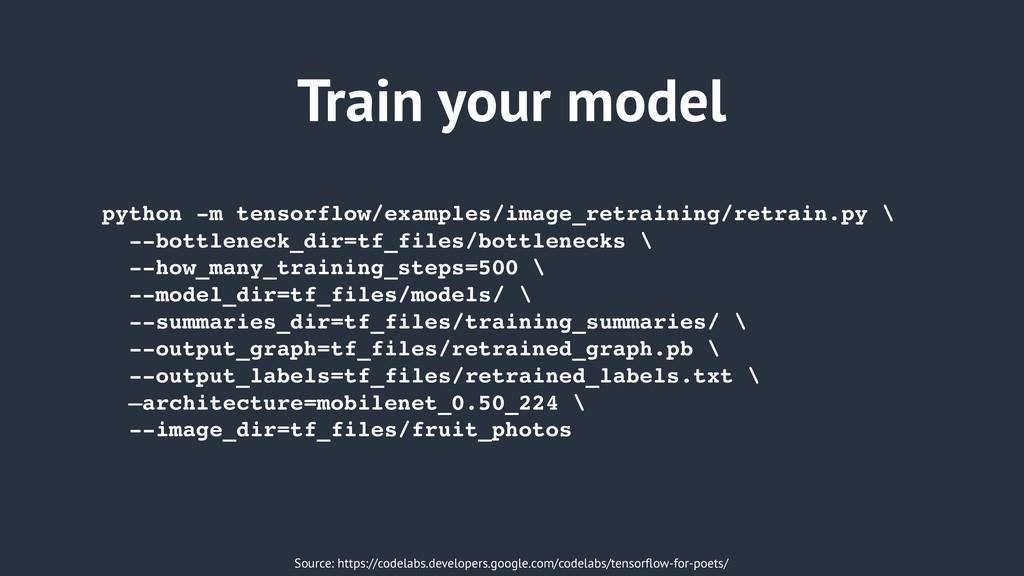 Train your model Source: https://codelabs.devel...
