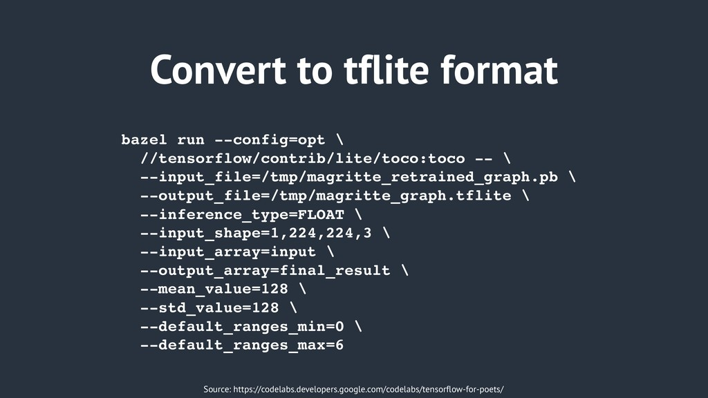 Convert to tflite format Source: https://codela...
