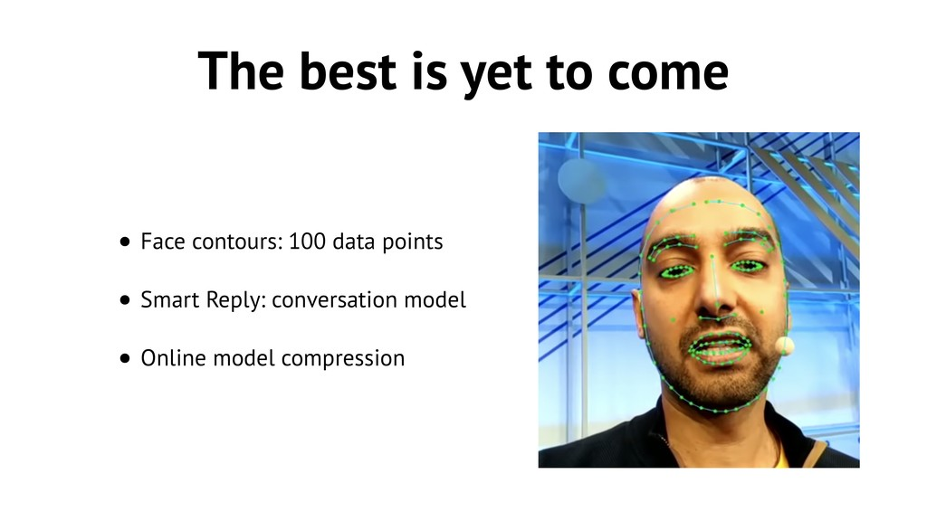 The best is yet to come • Face contours: 100 da...