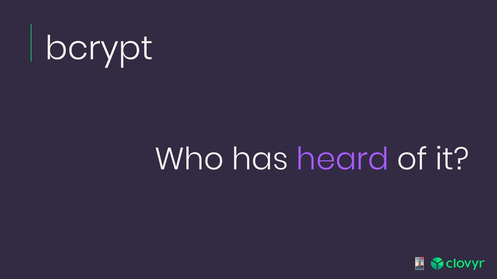 bcrypt Who has heard of it?