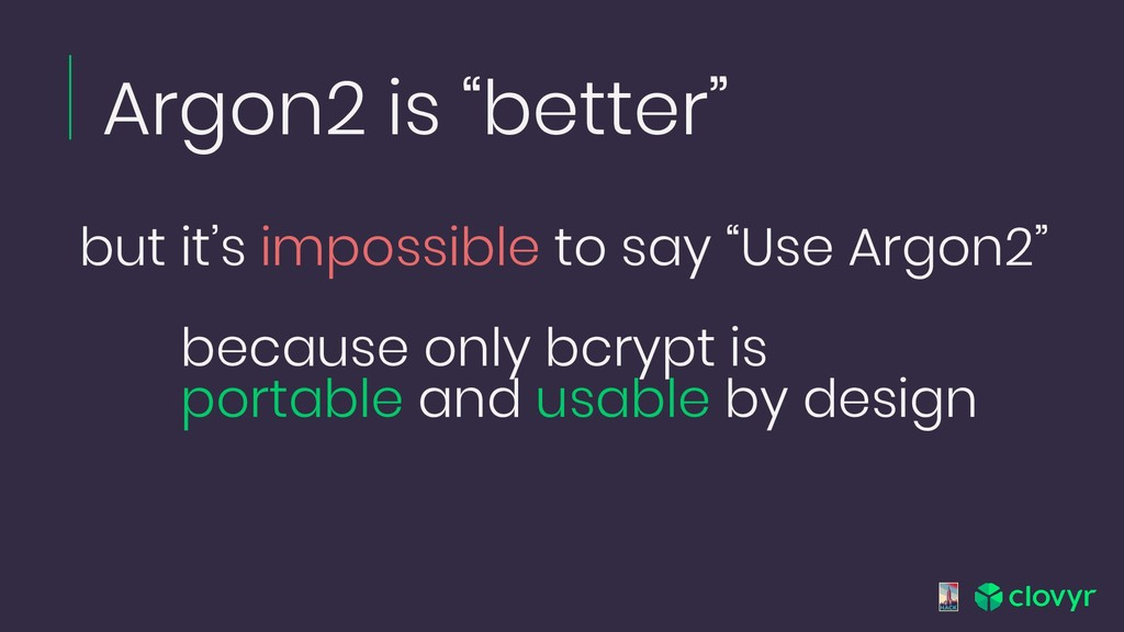 "Argon2 is ""better"" because only bcrypt is porta..."