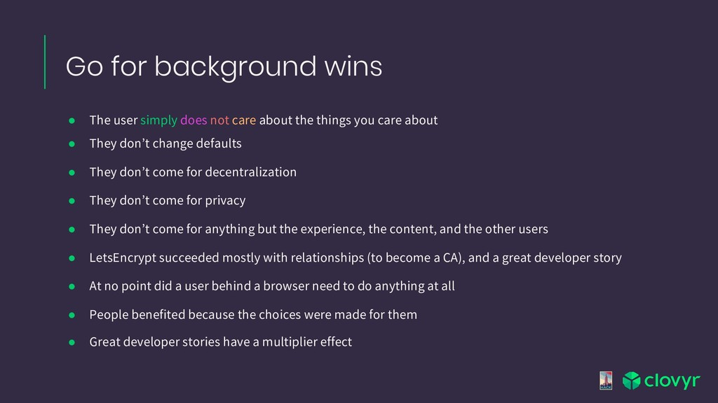 Go for background wins ● The user simply does n...