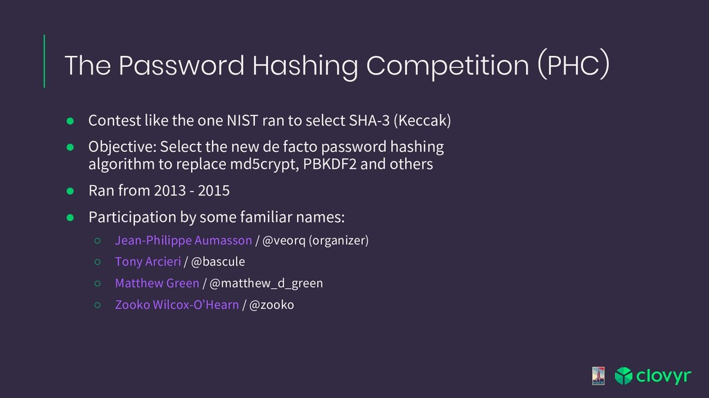 The Password Hashing Competition (PHC) ● Contes...