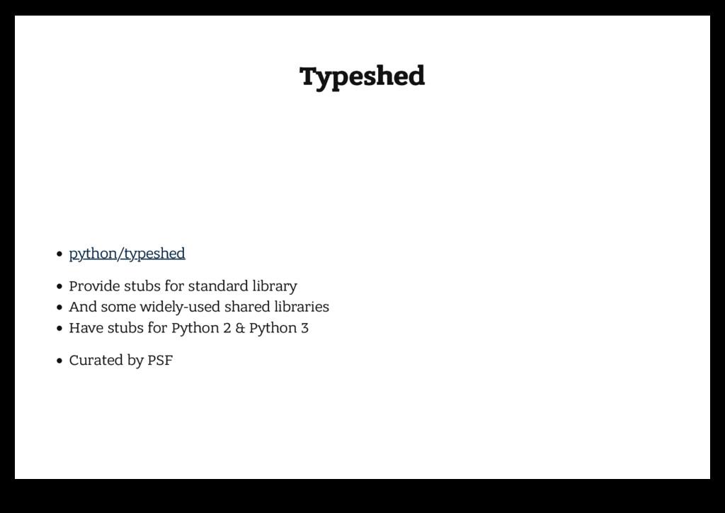 Typeshed Typeshed python/typeshed Provide stubs...
