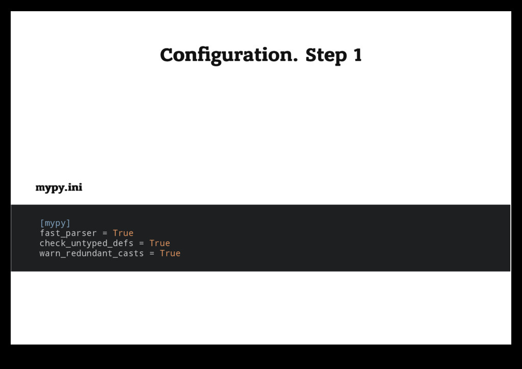 Configuration. Step 1 Configuration. Step 1 mypy....