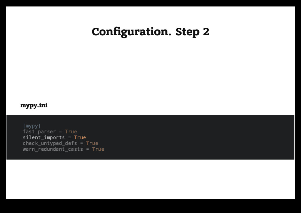 Configuration. Step 2 Configuration. Step 2 mypy....