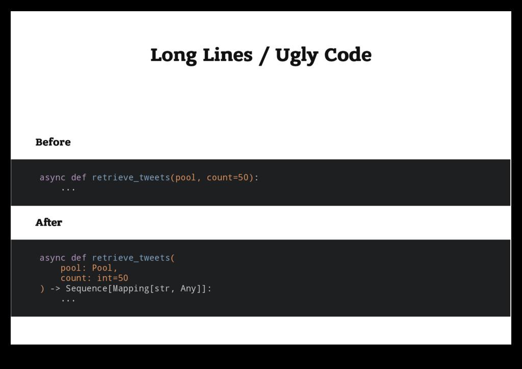 Long Lines / Ugly Code Long Lines / Ugly Code B...