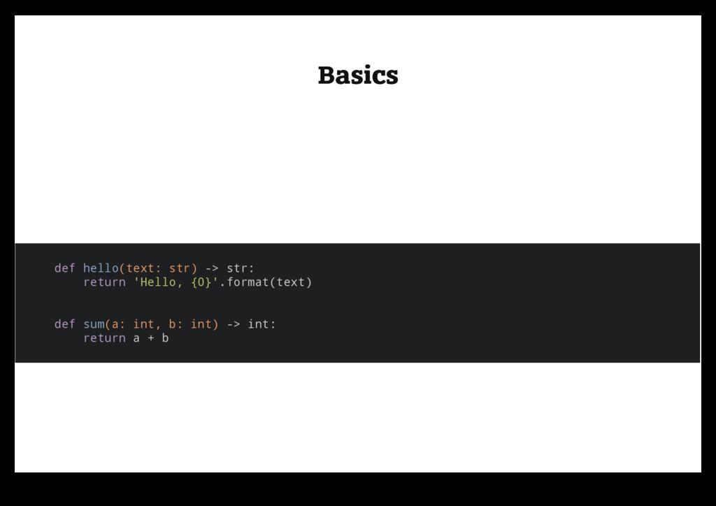 Basics Basics def hello(text: str) -> str: retu...